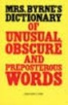 Josefa Heifetz Byrne - Mrs. Byrne's dictionary of unusual obscure and preposterous words