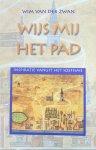 Zwan, Wim van der - Wijs mij het pad; inspiratie vanuit het soefisme