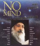 Osho (Bhagwan Shree Rajneesh) - No mind; the flowers of eternity