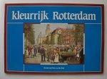 Doel, Pieter van den - Kleurrijk Rotterdam