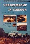 Schoenmaker, Ben.  Roozenbeek, Herman. - Vredesmacht in Libanon. De Nederlandse deelname aan UNIFIL 1979-1985.