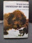 Rutgers v.d. Loeff, An Illustraties Janusz Gabrianski - Grote boek over vriendschap met dieren / druk 2
