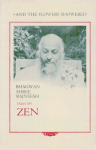 Bhagwan Shree Rajneesh (Osho) - And the flowers showered; talks on zen stories