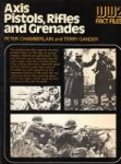 Chamberlain, Peter and Terry Gander - Axis Pistols, Rifles and Grenades