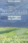 Défossez, Marie-Paule - Auvers ou le regard des peintres