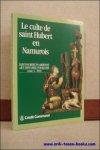 DIERKENS, Alain et DUVOSQUEL, Jean-Marie; - LE CULTE DE SAINT HUBERT EN NAMUROIS,
