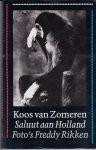Zomeren, Koos van (foto's: Freddy Rikken) - Saluut aan Holland (geïll.)