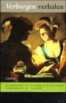 Annemarie Vels Heijn ;  Caroline Bunnig - Verborgen Verhalen : betekenissen van Vlaamse en Nederlandse schilderijen 15e-18e eeuw