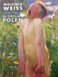 Zofia Weiss. / Ruth Kaloena Krul. - Wojciech Weiss 1875 - 1950. De trots van Polen.