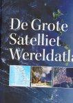 Daniel Hunstein e.a. - ANWB - De grote satelliet wereldatlas,