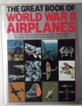 Ethell, Grinsell, Freeman, Anderson, Johnsen, Sweetman, Vanags, Mikesh. - The Great Book of World War II Airplanes. Artwork by Rikyu Watanabe.