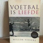 Willem  Vissers - Voetbal is liefde / met een voorwoord van Clarence Seedorf