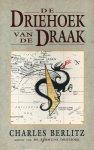 Berlitz, Charles - DE DRIEHOEK VAN DE DRAAK. In dit boek ontrafelt Berlitz de geheimen van de Driehoek van de Draak, het gevaarlijkste watergebied op aarde