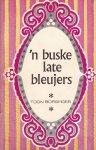 Toon Borghoes - 'n Buske late bleujers
