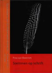 Oostrom, Frits van - Stemmen op schrift / geschiedenis van de Nederlandse literatuur vanaf het begin tot 1300
