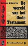 Anderson, Bernard W - De wereld van het Oude Testament; deel III, het hernieuwde verbond