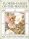 Baker, Cicely Mary - A flower fairies of the wayside