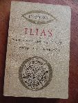 Homerus - ILIAS - Metrische Vertaling van dr. Aegidius W. Timmerman