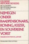 HJJ Hendriks e.a. - Nijmegen onder raadpensionaris, Koning,