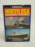 Greenway, A. - A century of North sea Passenger steamers