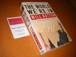 Hutton, Will. - The World we`re In.