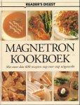 Readers Digest (redactie) - MAGNETRON KOOKBOEK - MET MEER DAN 600 RECEPTEN STAP VOOR STAP UITGEWERKT