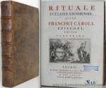 Francisci Corolid, ed. - Rituale Ecclesiae Leodiensis jussu Francisci Caroli, Episcopi, editum. Pars prima & Pars secunda