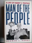 Alonzo L. Hamby - Man of the People: A Life of Harry S. Truman