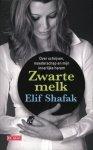 Elif Shafak - Zwarte melk over schrijven, moederschap en mijn innerlijke harem