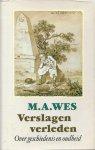 Wes, M. A. - VERSLAGEN VERLEDEN - OVER GESCHIEDENIS EN OUDHEID