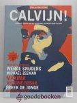 , - Calvijn! --- Eenmalige glossy over het Nederlands Calvinisme heden ten dage