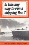 Goodwyn, A.M. - Is this any way to run a shipping line?