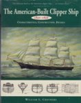 Grothers, W.L. - The American-Built Clipper Ship 1850-1856