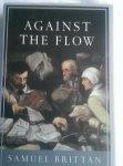 Brittan, Samuel - Against the flow