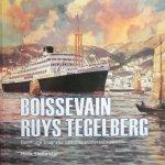 Henk Slettenaar - Boissevain,  Ruys,  Tegelberg,   Beknopte biografie van drie zusterschepen
