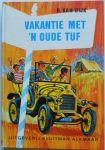 Dijk, R. van; Illustrator : Straaten, Gerard van - Vakantie met 'n oude tuf