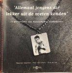 LAUPMAN, Maarten & SCHAIK, Paul van & VOS, Otto de - 'Allemaal jongens die lekker uit de voeten konden': 17 portretten van Rotterdamse oudboksers
