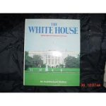 Ryan, William; Guinness, Desmond - The White House an architectural history
