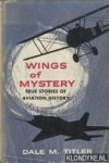 Titler, Dale M. - Wings of Mystery. True stories of Aviation History