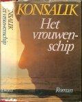Konsalik, Heinz.G. Vertaling J. van Wijk  .. Omslagontwerp  P.A.H. van der  Harst - Vrouwenschip