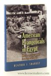 Sharkey, Heather J. - American Evangelicals in Egypt. Missionary Encounters in an Age of Empire.