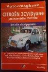 P.H. Olving (redactie) - Autovraagbaken Vraagbaak Citroen 2 CV Dyane Benzinemodellen 1982-1988