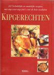 ROSEMARY WILKINSON - KIPGERECHTEN 200 verleidelijke en smakelijke recepten,met stap-voor-stap foto's voor de beste resultaten