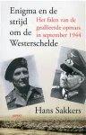 Sakkers, H - AAA Enigma en de strijd om de Westerschelde, het falen van de Geallieerde opmars in september 1944