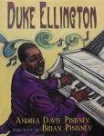 Pinkney, Andrea. / Pinkney, Davis. - Duke Ellington / The Piano Prince and His Orchestra