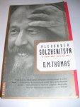 Thomas, D.M. - Alexander Solzhenitsyn / a century in his life