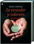 D. J. Lieberman - Zo verander je iedereen, inclusief jezelf