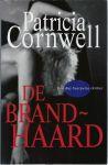 Cornwell. Patricia - DE BRANDHAARD - EEN KAY SCARPETTA THRILLER
