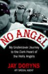 Dobyns, Jay - No Angel / My Undercover Journey to the Heart of the Hells Angels