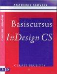 Bruijnes, Gerrit  .. Eindredactie Jose van den Haspel - Basiscursus Indesign CS